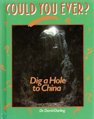Could You Ever Dig a Hole to China? front cover