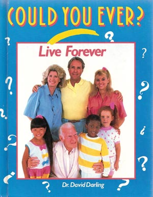 Could You Ever Live Forever? front cover