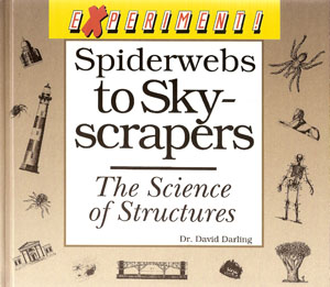 Spiderwebs to Skyscrapers: The Science of Structures front cover
