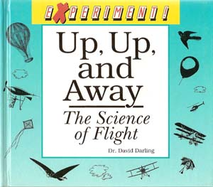 Up, Up, and Away: The Science of Flight front cover